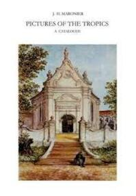 Pictures of the Tropics. A catalogue of drawings, water-colours, paintings, and sculptures in the collection of the Royal Institute of Linguistics and Anthropology in Leiden.. - J.H. Maronier