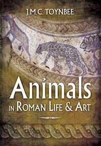 Animals in Roman Life and Art - J. M. C. Toynbee (ISBN 9781781590911)