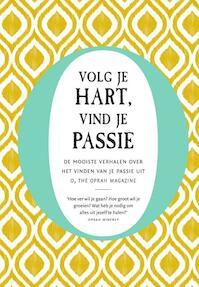 Volg je hart, vind je passie - The Oprah Magazine O (ISBN 9789000364268)