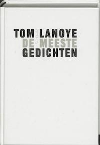 De meeste gedichten - Tom Lanoye (ISBN 9789044606584)