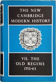 The New Cambridge Modern History: Volume 7, The Old Regime, 1713-1763 - J. O. Lindsay (ISBN 9780521045452)