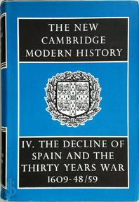 The New Cambridge Modern History.IV The decline of Spain and the thirty years war. 1609-48/59 (ISBN 0521076188)