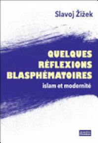 Quelques réflexions blasphématoires - Slavoj Zizek (ISBN 9782330054007)