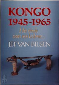 Kongo 1945-1965 - Jef Van Bilsen (ISBN 9789061525998)
