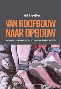 Van roofbouw naar opbouw - Wil Heeffer (ISBN 9789492538536)