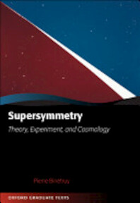 Supersymmetry:Theory, Experiment, and Cosmology - Pierre Binetruy (ISBN 9780198509547)