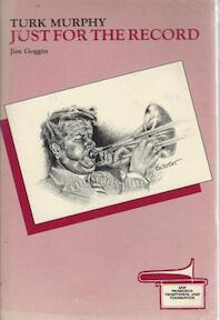 Turk Murphy Just for the Record - Jim Goggin (ISBN 091687057X )
