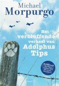 Het verbluffende verhaal van Adolphus Tips - M. Morpurgo (ISBN 9789050164924)