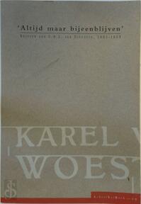 'Altijd maar bijeenblijven - Karel Van de Woestijne, Bezorgd Door Leo Jansen, Jan Robert (ISBN 9789073978737)