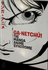 Ga-netchū! The Manga Anime Syndrome - Martha-Christine Menzel (ISBN 9783887990800)