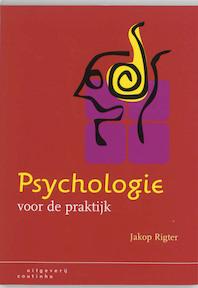Psychologie voor de praktijk - Jakop Rigter (ISBN 9789062832842)