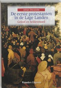 De eerste protestanten in de Lage Landen - Johan Decavele (ISBN 9789085261001)