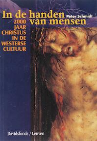 In de handen van mensen - Peter Schmidt (ISBN 9789058264978)
