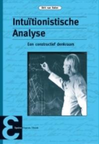Intuïtionistische Analyse - Dirk van Dalen (ISBN 9789050411240)