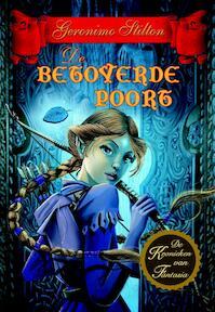 De Betoverde Poort - Geronimo Stilton (ISBN 9789085921455)