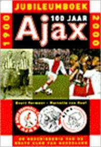 Ajax 100 jaar Jubileumboek 1900-2000 - Evert. Vermeer, Marcelle van. Hoof (ISBN 9789024534975)