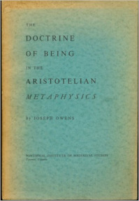 The Doctrine of Being in the Aristotelian Metaphysics - Joseph Owens