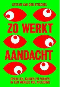 Zo werkt aandacht - Stefan van der Stigchel (ISBN 9789491845765)