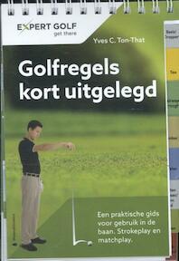 Golfregels kort uitgelegd - Yves C. Ton-That (ISBN 9783909596904)