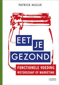 Eet je gezond - Patrick Mullie (ISBN 9789020993509)