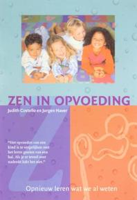 Zen in opvoeding - Judith Costello (ISBN 9789076771632)