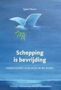 Schepping is bevrijding - Egbert Rooze (ISBN 9789085281290)