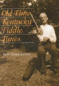 Old-Time Kentucky Fiddle Tunes [With CD] - Jeff Todd Titon (ISBN 9780813122007)