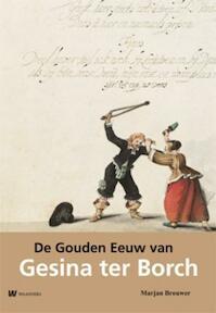 De Gouden Eeuw van Gesina ter Borch - Marjan Brouwer (ISBN 9789040077609)