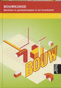 Bouwkunde BVE Machines en gereedschappen in het bouwbedrijf - A.H.L.G. Bone, G.P.C.M. Beerens, Harry van de Kamp (ISBN 9789001142643)