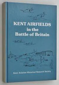 Kent Airfields in the Battle of Britain (ISBN 0905270363)