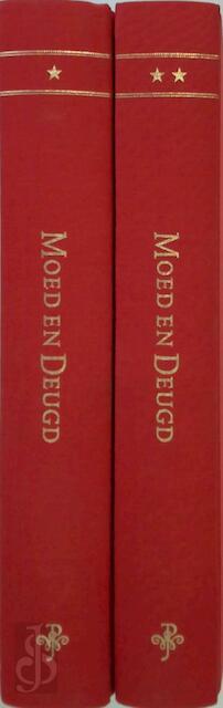 Moed en deugd - 2 delen - J. A. van Zelm van Eldik