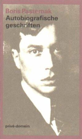 Autobiografische geschriften - Boris Pasternak, Charles B. Timmer