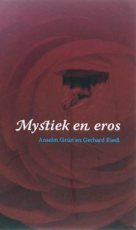 Mystiek en eros - Anselm Grün, Gerhard Riedl