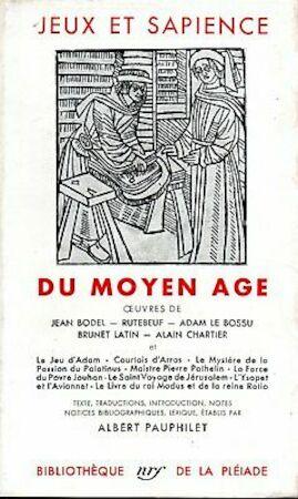 Jeux et sapience du Moyen âge - Albert Pauphilet