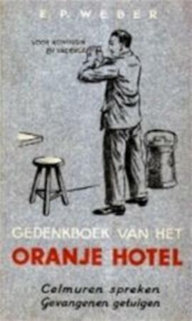 Gedenkboek van het oranje hotel - E.P. Weber