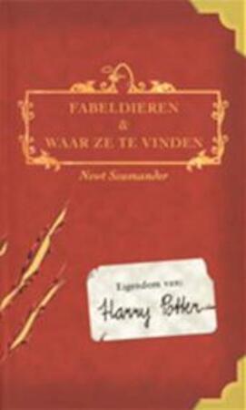 Fabeldieren en waar ze te vinden - Newt [= J.K. ROWLING] Scamander, Wiebe [vertaling] Buddingh'