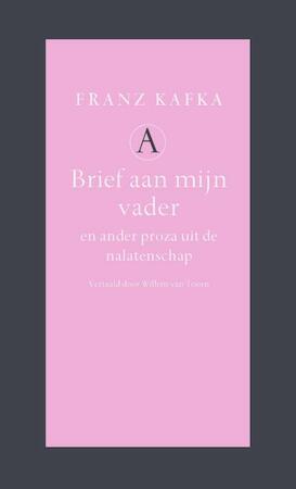 Brief aan mijn vader en ander proza uit de nalatenschap - Franz Kafka