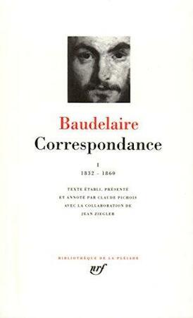 Correspondance - Tome I 1832-1860 - Charles Baudelaire