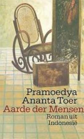 Aarde der mensen - Pramoedya Ananta Toer