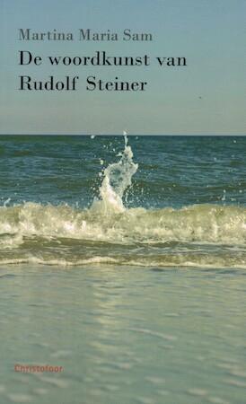 De woordkunst van Rudolf Steiner - Martina Maria Sam