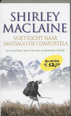 Voettocht naar Santiago de Compostela - Shirley Maclaine
