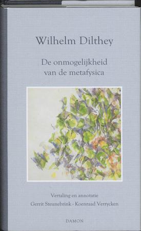De onmogelijkheid van de metafysica - Wilhelm Dilthey