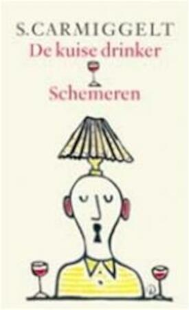 De kuise drinker & Schemeren - Simon Carmiggelt, S. Carmiggelt