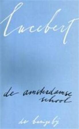 De Amsterdamse school - Lucebert