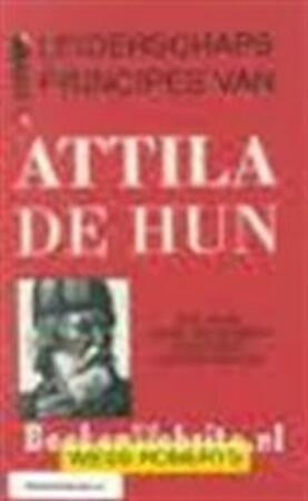 Leiderschapsprincipes van Attila de Hun - Roberts