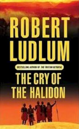 Cry of the Halidon - Robert Ludlum