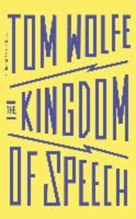Kingdom of Speech - Tom Wolfe