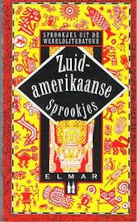 Zuidamerikaanse sprookjes - Felix Karlinger