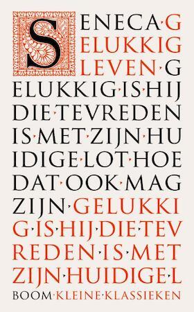 Gelukkig leven - Lucius Ann Seneca, Seneca