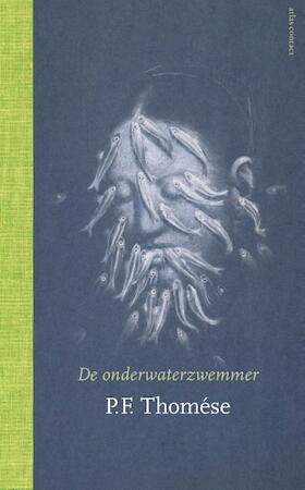 De onderwaterzwemmer - P.F. Thomése